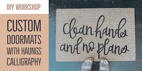 Custom Doormats with Haungs Calligraphy tickets