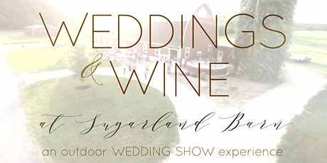 Weddings & Wine - An Outdoor Wedding Show Experience tickets