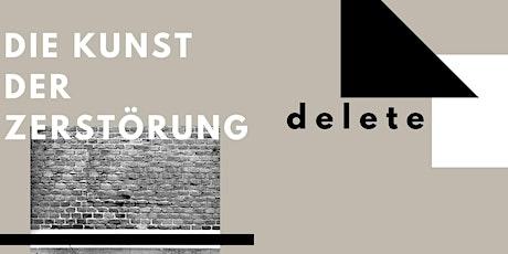 DELETE - Die Kunst der Zerstörung Tickets