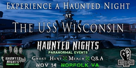 "Haunted Nights presents ""A Night Aboard The Battleship USS Wisconsin"" tickets"
