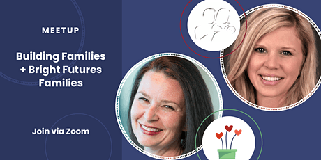 Virtual Surrogacy Meetup with Bright Futures Families & Building Families tickets