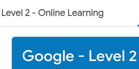 Google - Level 2 Educator - Online Learning