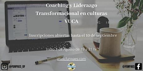 Coaching y Liderazgo Transformacional en Culturas VUCA - Inicia 7 de Agosto entradas