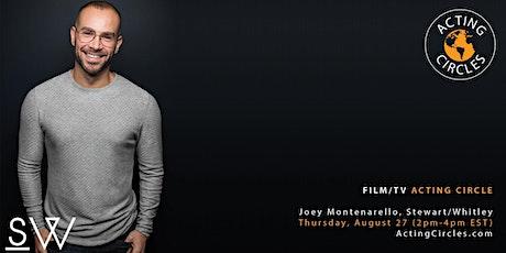 Film/TV Acting Circles w/ Joey Montenarello, CSA, Stewart/Whitley tickets