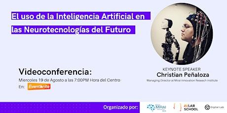 El uso de la Inteligencia Artificial en las Neurotecnologías del Futuro tickets