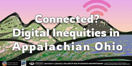 Connected? Digital Inequities in Appalachian Ohio tickets