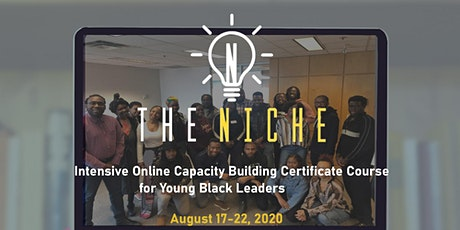 The Niche: Intensive Online Certificate Course for Young Black Leaders tickets