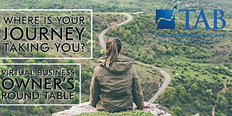 Where Is Your Journey Taking You?  (Virtual Business Owner's Round Table) tickets