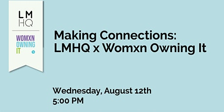 Making Connections: LMHQ x Womxn Owning It tickets