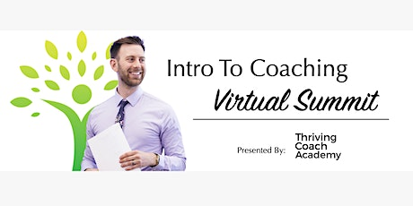 The Intro To Coaching Summit: Kickstart Your Coaching Career tickets