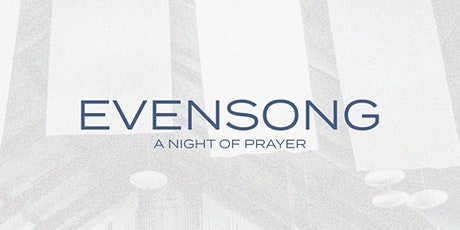 Evensong - A Night of Prayer (August 25, 2020) tickets