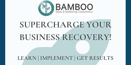 SUPERCHARGE YOUR RECOVERY - 30 day sales & marketing programme tickets