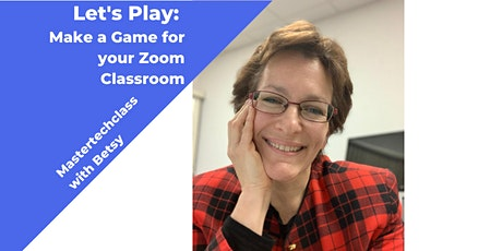 Let's Play: Make a Game for your Zoom Classroom tickets