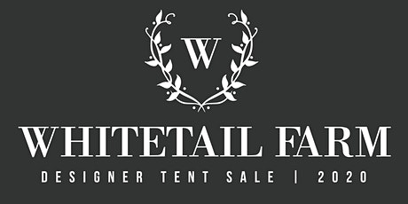 Whitetail Farm | Designer Tent Sale tickets