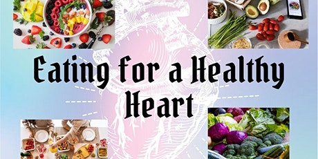 Eating for a Healthy Heart (1 hour Preview) tickets