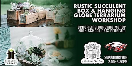 In-Person Workshop - Rustic Succulent Box & Hanging Globe @ Chateau Bu-De tickets