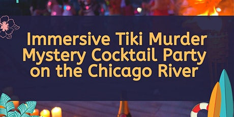 Interactive Murder Mystery Tiki Party on the Chicago River tickets