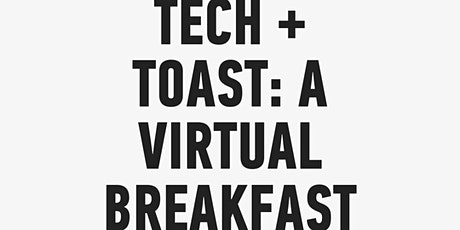 Tech and Toast tickets