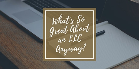 What's So Great About an LLC Anyway? tickets