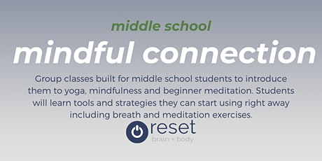 mindful connection: middle school 8/13 tickets