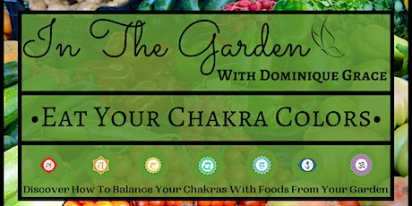 OM Grown Garden: Eat Your Chakra Colors tickets