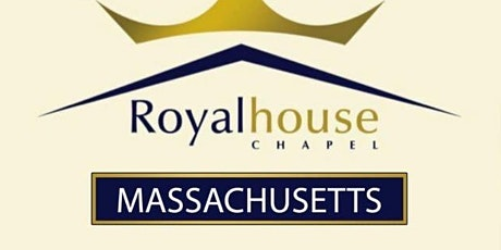 Sunday Celebration Service, Royalhouse Chapel- MASSACHUSETTS tickets