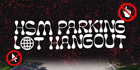 HSM Parking Lot Hangout tickets