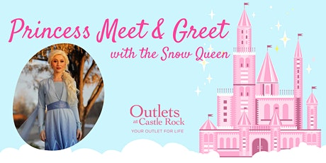 Princess Meet & Greet: Snow Queen tickets