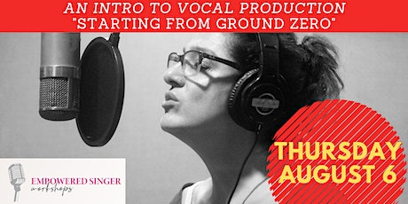 Intro to Vocal Production - Starting from Ground Zero tickets