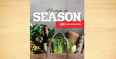 Always in Season: A Toolkit for Local Food Practitioners tickets