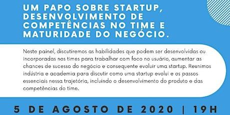 Um papo sobre Startup: desenvolvimento de competências no time e maturidade ingressos