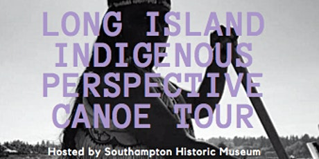 Long Island Indigenous Perspective Canoe Tour tickets