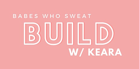 BUILD with Keara tickets