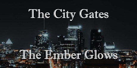 The City Gates, The Ember Glows tickets