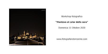 """Workshop """"Mantova al calar della sera"""" biglietti"""