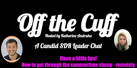 Off the Cuff with Katherine Andruha:  A SDR Leader Chat tickets
