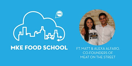 MKE Food School | Meat on the Street tickets