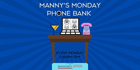 FINAL Manny's Monday Phone Bank for Biden! tickets