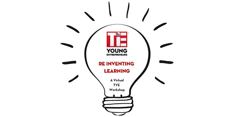 Re Inventing Learning: A Virtual TYE Workshop tickets