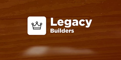 Legacy Builders August Meetings tickets