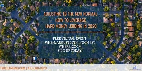 Lunch Event - Adjusting to the New Normal: Leverage Hard Money in 2020 tickets