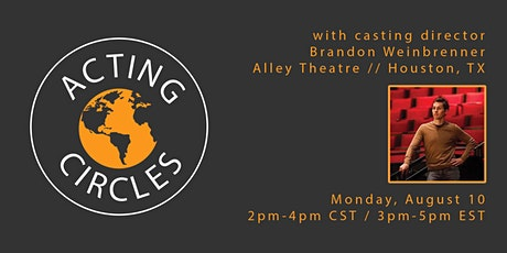 Acting Circles with Brandon Weinbrenner, Casting Director, Alley Theatre tickets