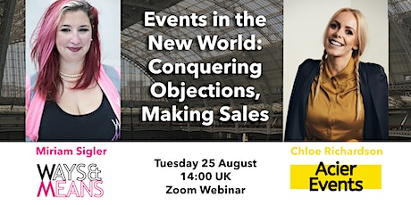 Events in the New World: Conquering Objections, Making Sales tickets