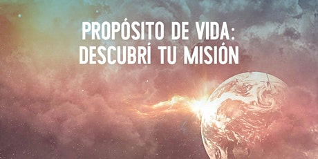 "CURSO ""PROPÓSITO DE VIDA: DESCUBRÍ TU MISIÓN"". entradas"