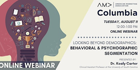 Looking Beyond Demographics: Behavioral & Psychographic Segmentation tickets