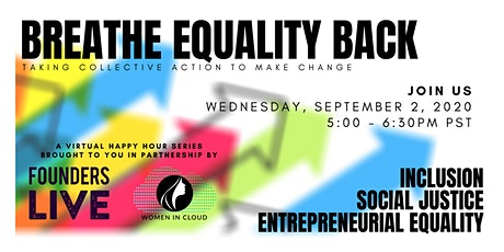 Breathe Equality Back: Inclusion, Social Justice & Entrepreneurial Equality tickets