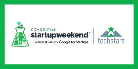 Techstarts Startup Weekend Online Mexico City DUAL - EdTech 08/2020 tickets