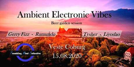 AMBIENT ELECTRONIC VIBES Beergarden Session ( by Trembling Mind Collective) tickets