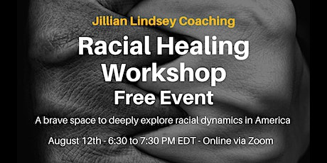 August 12th - Racial Healing Workshop tickets