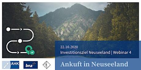 Investitionsziel Neuseeland | Ankunft in Neuseeland | Webinar 4 Tickets